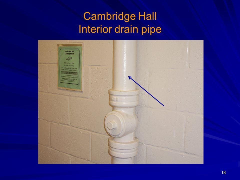 Cambridge Hall Interior drain pipe 18