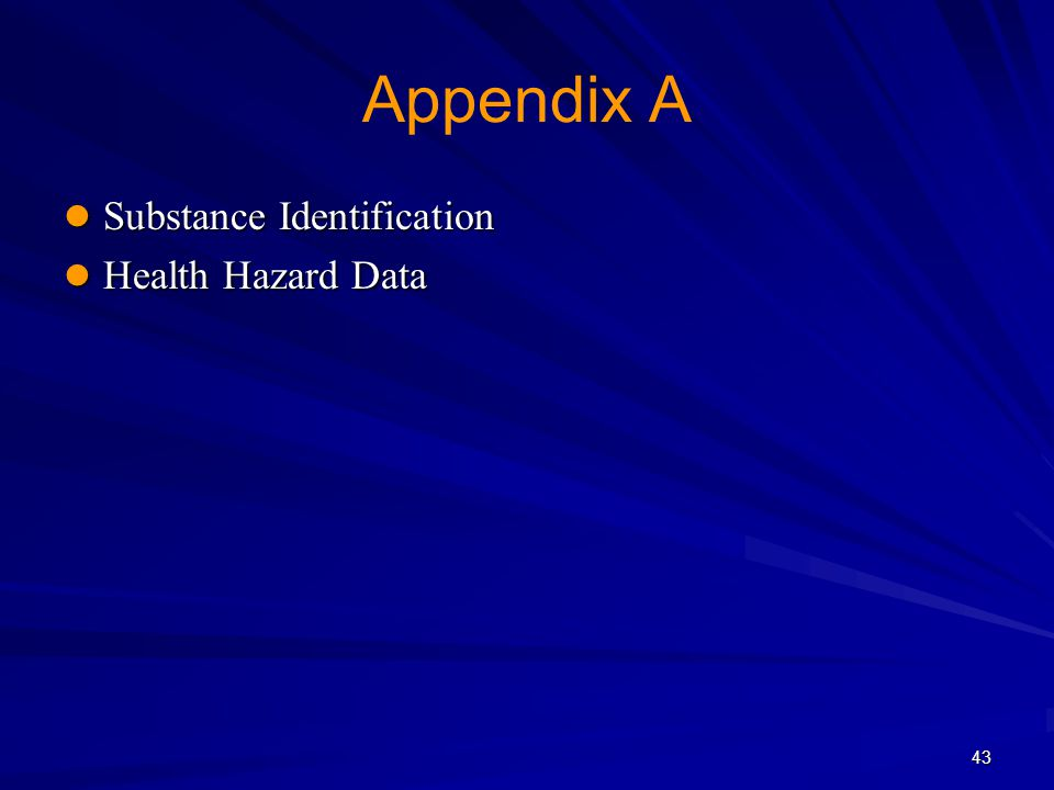 43 Appendix A Substance Identification Substance Identification Health Hazard Data Health Hazard Data