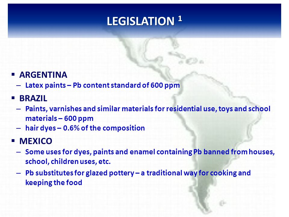 LEGISLATION 2   PARAGUAY – – No specific national legislation about lead in paint or hair dyes.