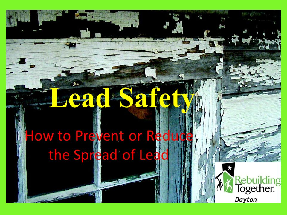 Lead Safety How to Prevent or Reduce the Spread of Lead