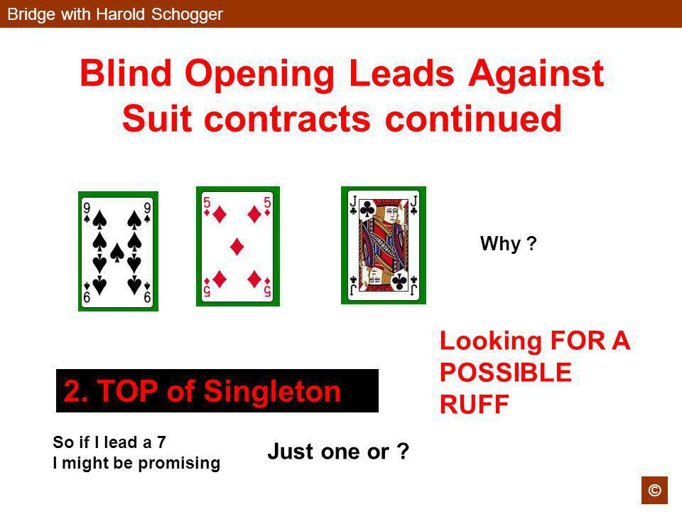 Bridge with Harold Schogger © Blind Opening Leads Against Suit contracts continued 2.
