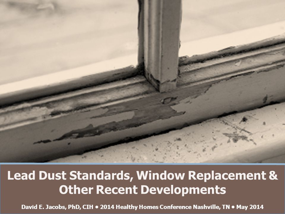 Settled Dust Lead & Paint Lead  Current definition of lead paint = 1 mg/cm 2  Sand a one square foot area into dust  Spread the dust over a 10 ft x 10 ft room  Resulting lead dust loading = 9,300 ug/ft 2  Current US Government Limit = 40 ug/ft 2