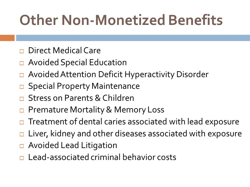 Other Non-Monetized Benefits  Direct Medical Care  Avoided Special Education  Avoided Attention Deficit Hyperactivity Disorder  Special Property M