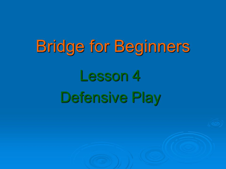Bridge for Beginners Lesson 4 Defensive Play