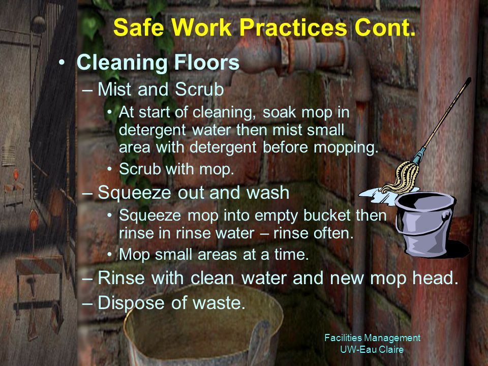 Facilities Management UW-Eau Claire Safe Work Practices Cont.