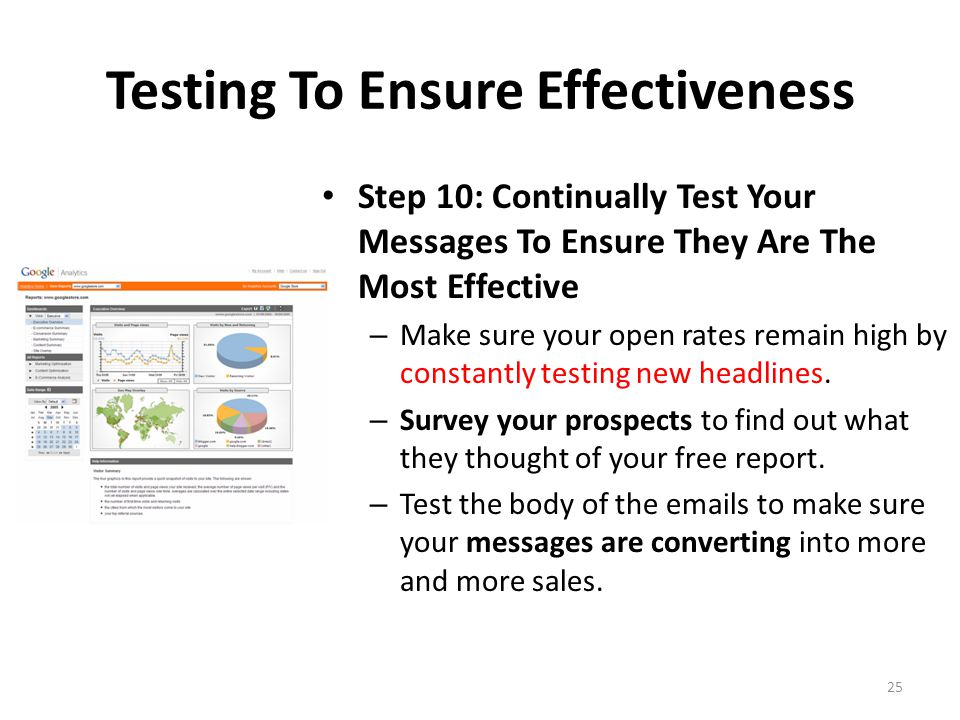Testing To Ensure Effectiveness Step 10: Continually Test Your Messages To Ensure They Are The Most Effective – Make sure your open rates remain high by constantly testing new headlines.