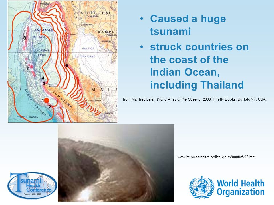 Caused a huge tsunami struck countries on the coast of the Indian Ocean, including Thailand from Manfred Leier, World Atlas of the Oceans, 2000, Firef