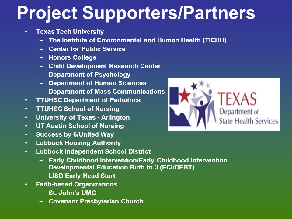 Project Supporters/Partners Texas Tech University –The Institute of Environmental and Human Health (TIEHH) –Center for Public Service –Honors College