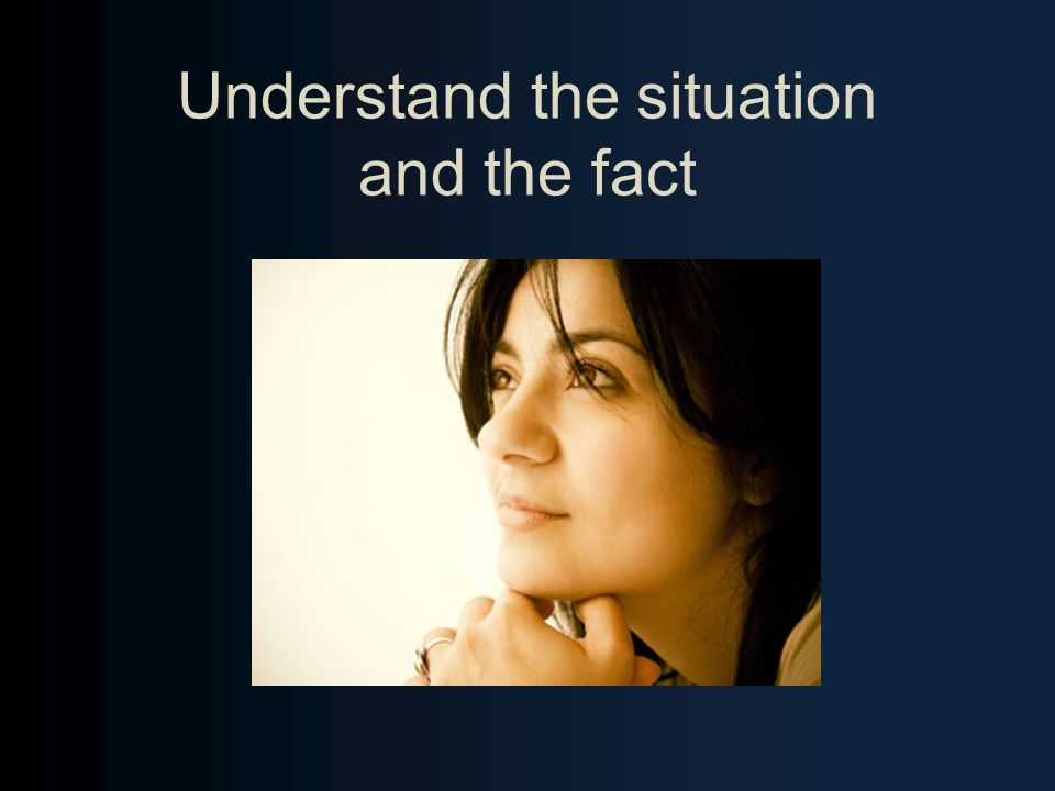 Understand the situation and the fact