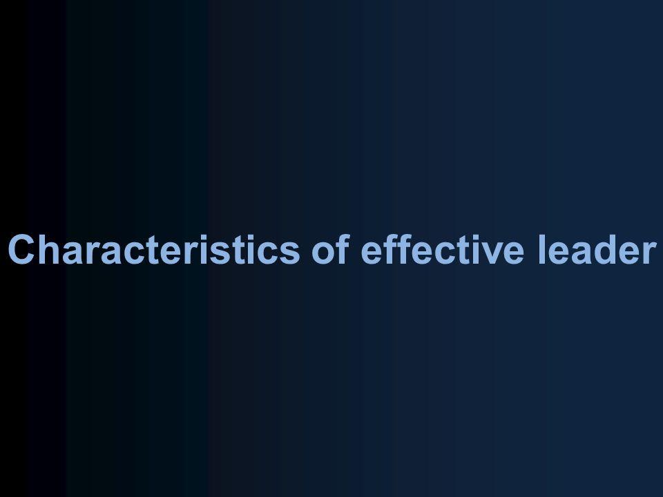 Characteristics of effective leader