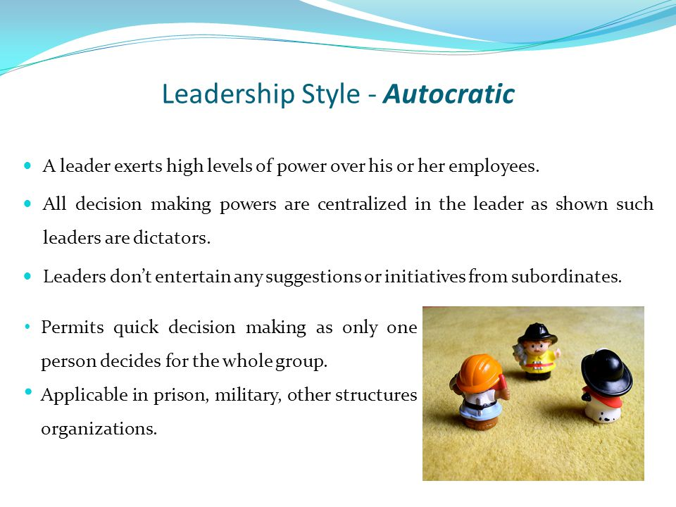 A leader exerts high levels of power over his or her employees.