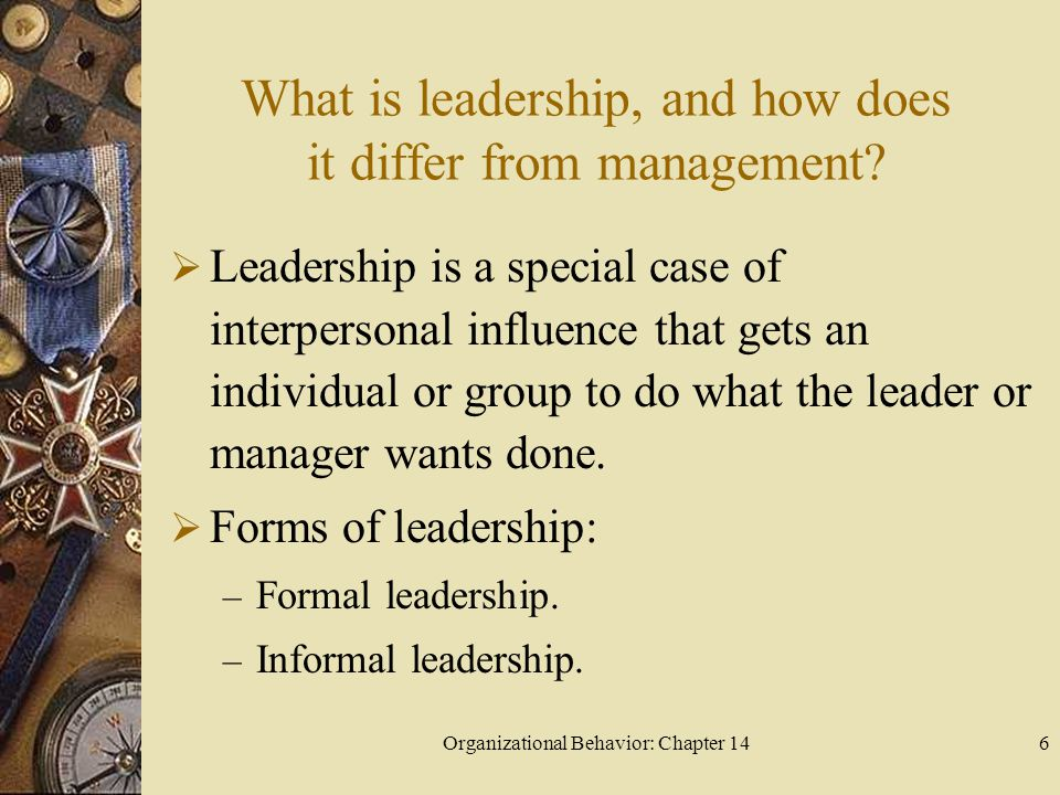 Organizational Behavior: Chapter 1427 What are the situational or contingency leadership approaches.