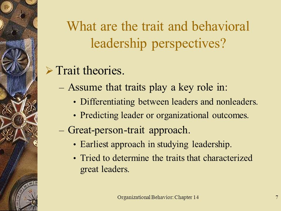 Organizational Behavior: Chapter 148 What are the trait and behavioral leadership perspectives.