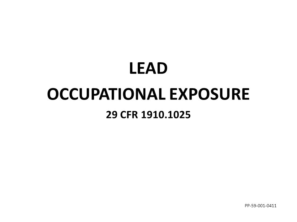 Chronology of Lead Rulemaking In 1978, OSHA issued Lead Standard for General Industry (29 CFR 1910.1025 Lead ) In 1993, OSHA issued Lead Exposure in Construction; Interim Final Rule (29 CFR 1926.62) Extended same protection provided by General Industry Standard to construction workers Standards are very similar