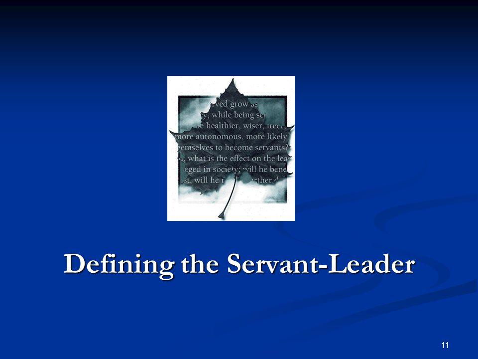 Defining the Servant-Leader 11