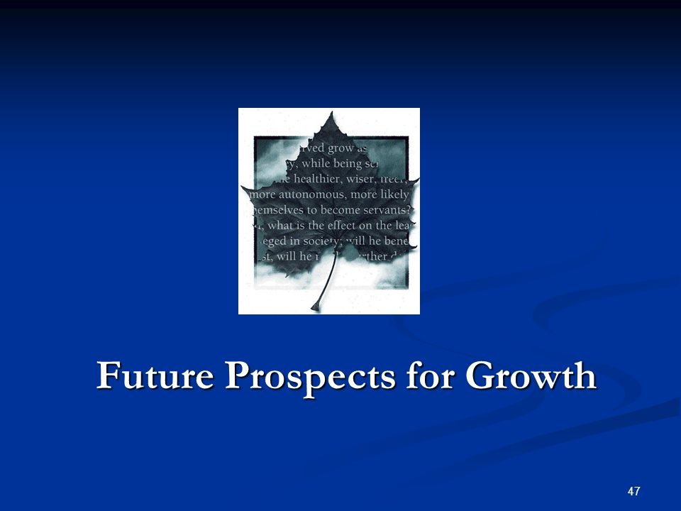 47 Future Prospects for Growth