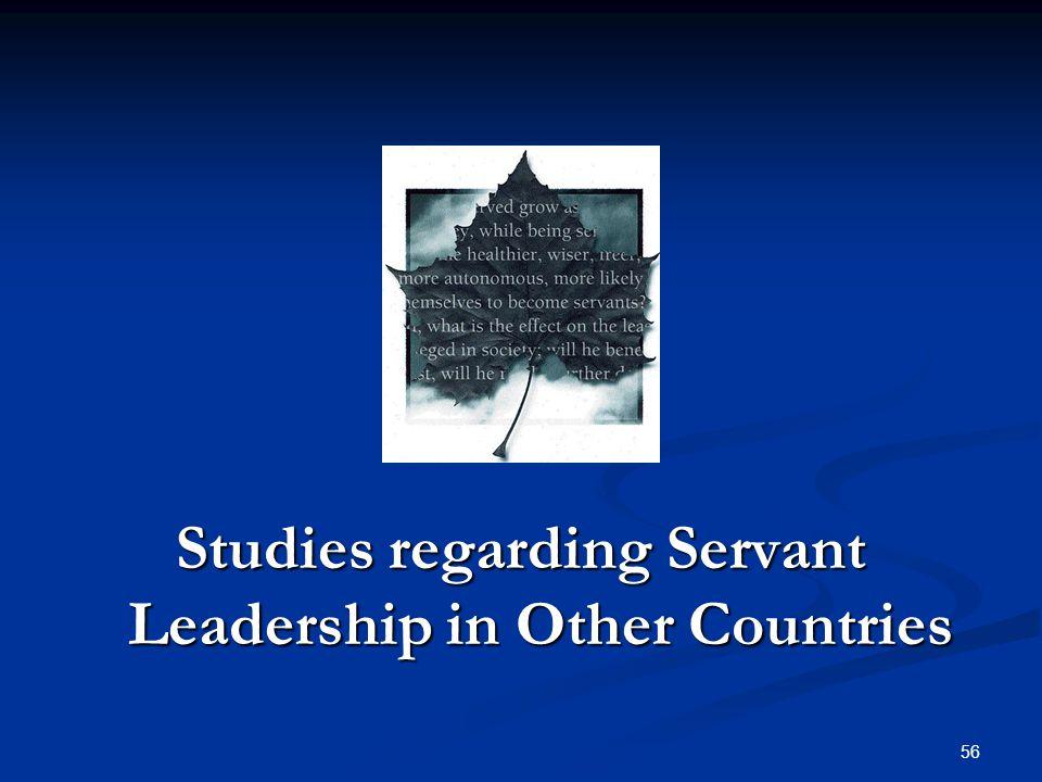 Studies regarding Servant Leadership in Other Countries 56