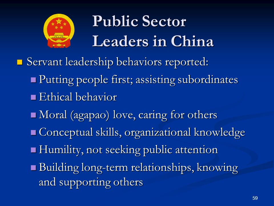 Public Sector Leaders in China Public Sector Leaders in China Servant leadership behaviors reported: Servant leadership behaviors reported: Putting pe