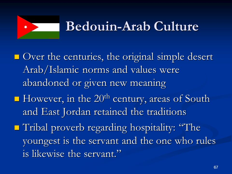 Bedouin-Arab Culture Bedouin-Arab Culture Over the centuries, the original simple desert Arab/Islamic norms and values were abandoned or given new mea