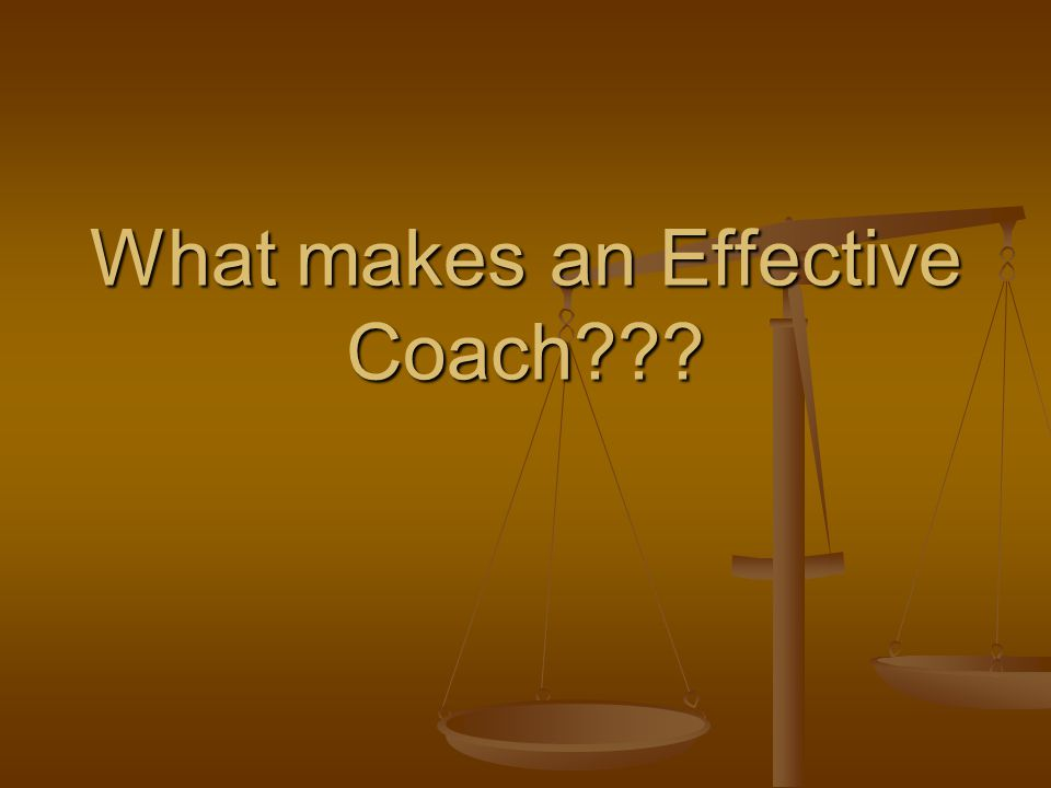 What makes an Effective Coach???