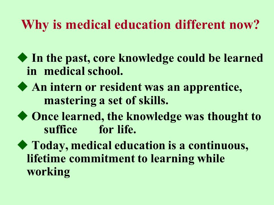  In the past, core knowledge could be learned in medical school.