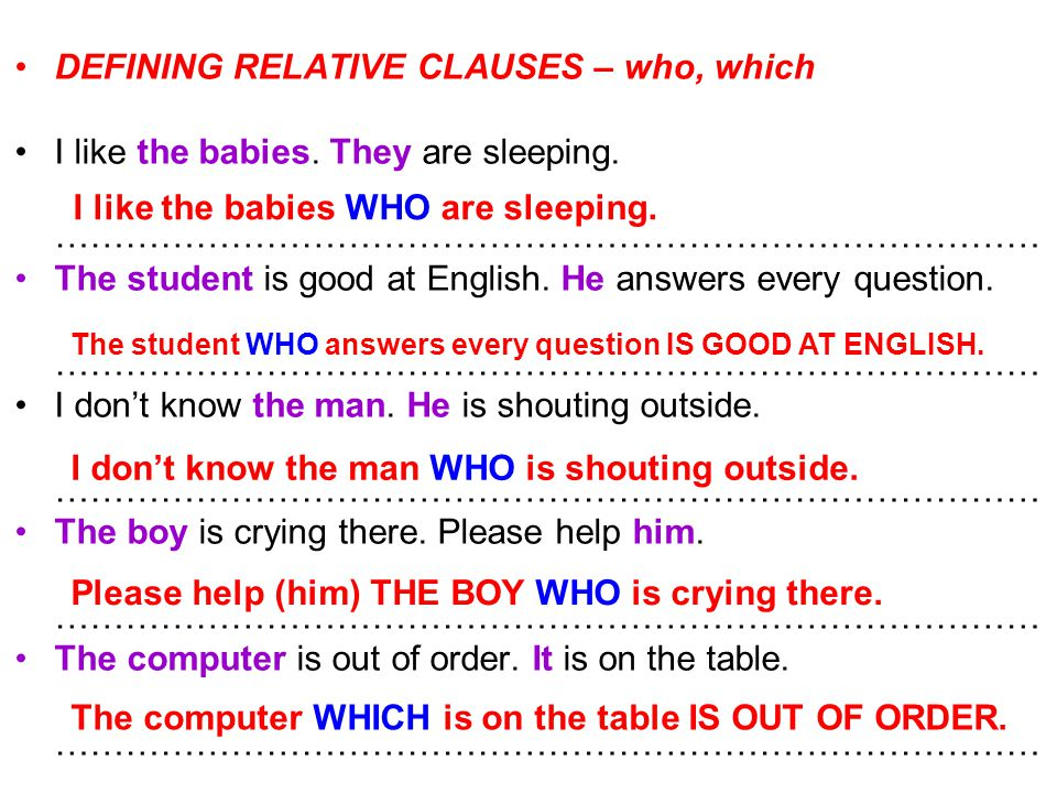 DEFINING RELATIVE CLAUSES – who, which I like the babies.