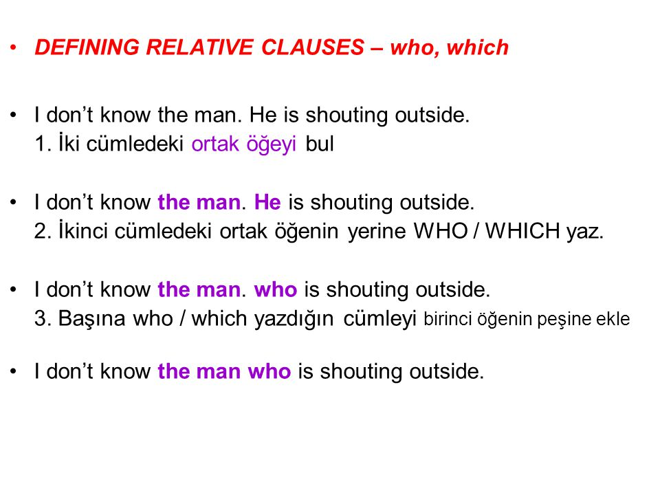 DEFINING RELATIVE CLAUSES – who, which I don't know the man.