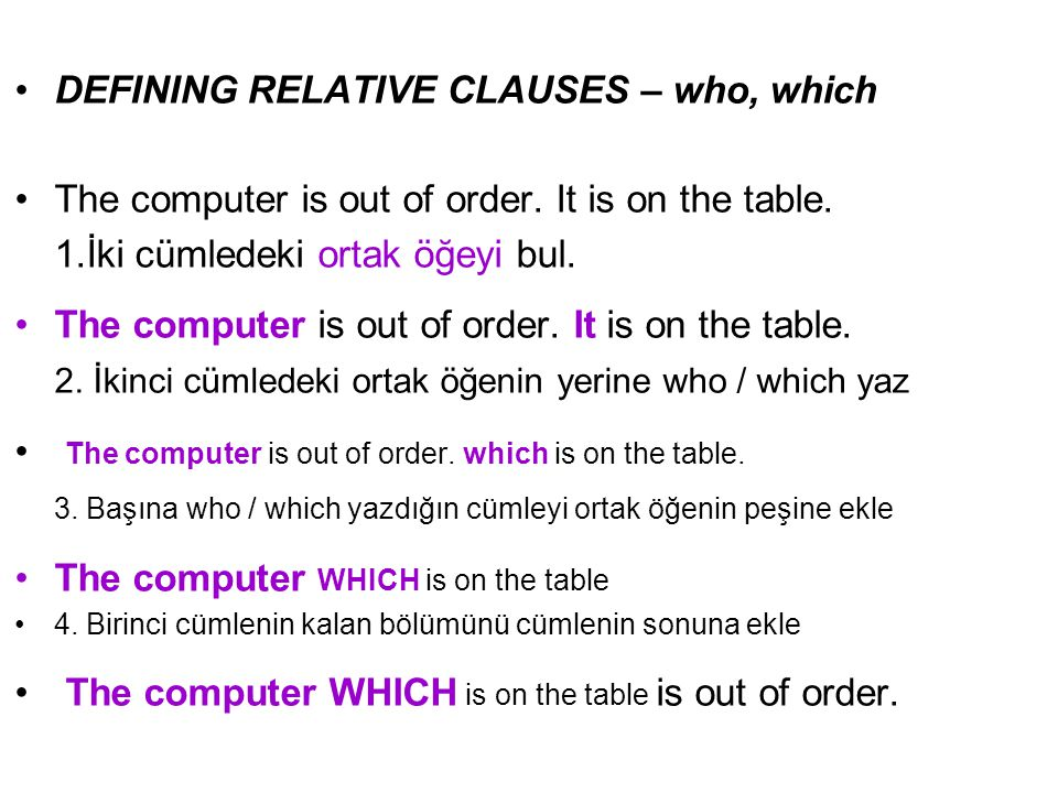DEFINING RELATIVE CLAUSES – who, which The computer is out of order.