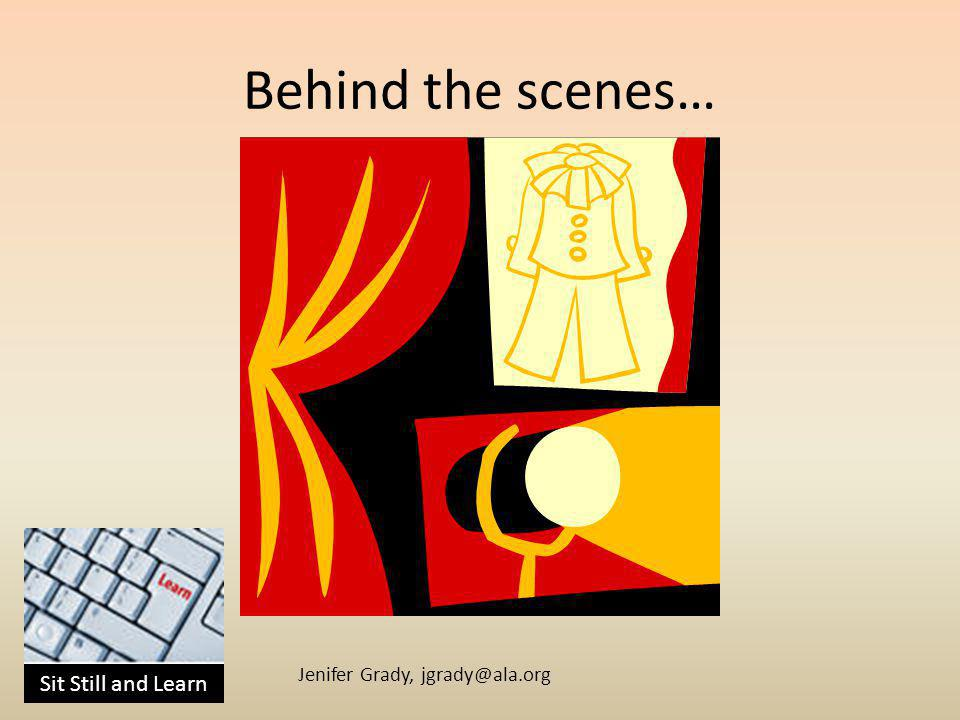 Sit Still and Learn Jenifer Grady, Behind the scenes…