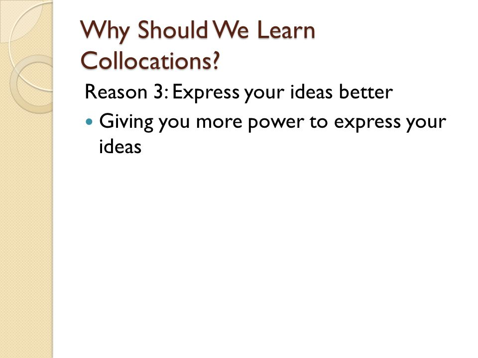 Why Should We Learn Collocations.