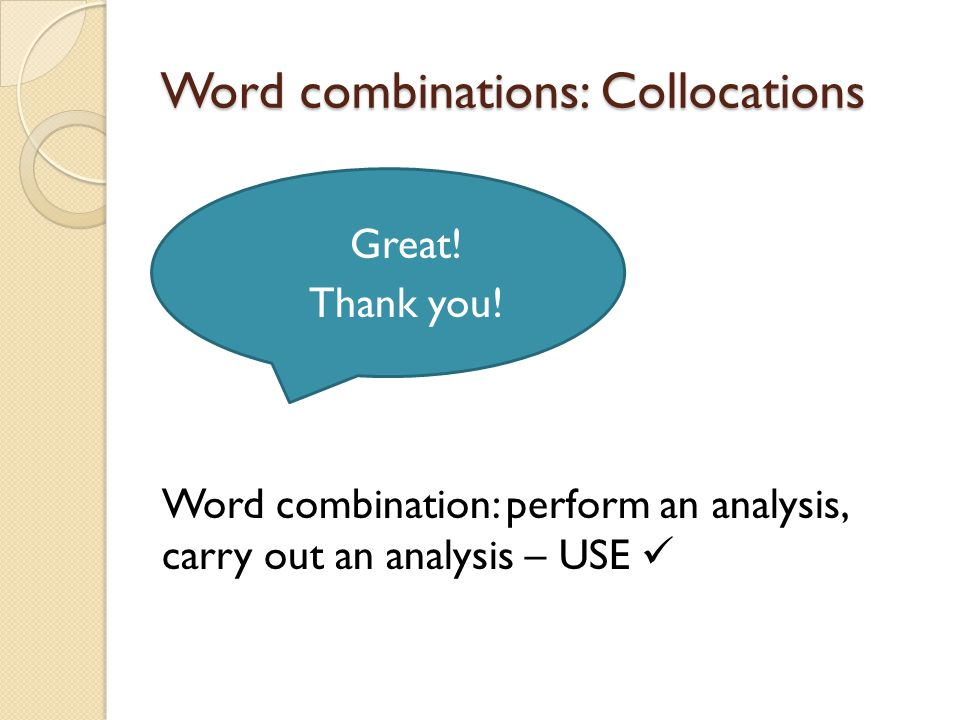 Word combinations: Collocations Great. Thank you.