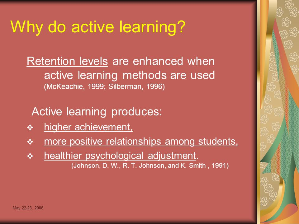 May 22-23, 2006 Why do active learning.