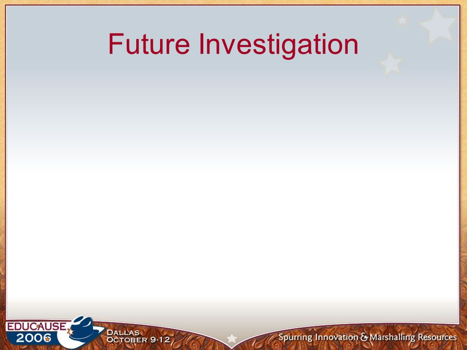 Future Investigation