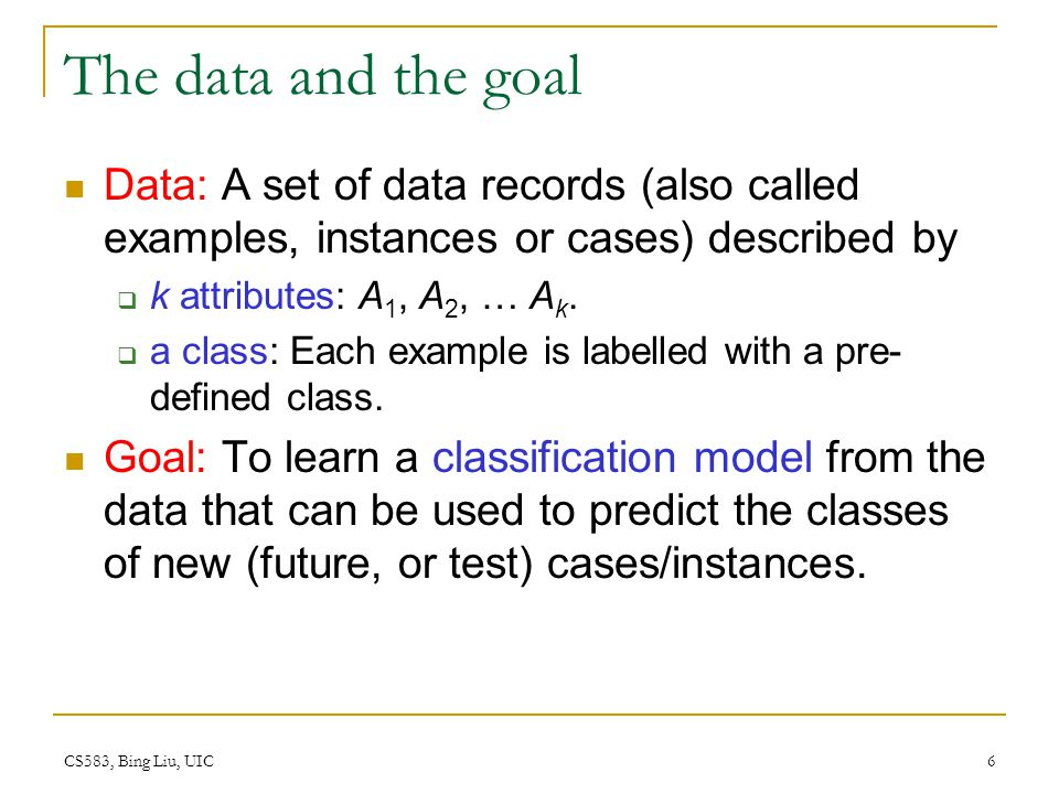 CS583, Bing Liu, UIC 7 An example: data (loan application) Approved or not