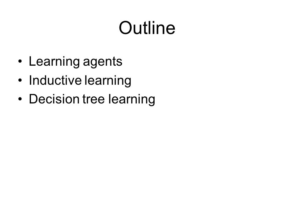 Learning Learning is essential for unknown environments, –i.e., when designer lacks omniscience Learning is useful as a system construction method, –i.e., expose the agent to reality rather than trying to write it down Learning modifies the agent s decision mechanisms to improve performance