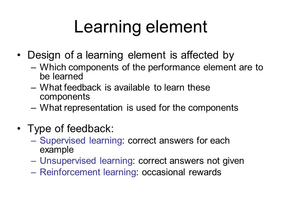 Inductive learning Simplest form: learn a function from examples f is the target function An example is a pair (x, f(x)) Problem: find a hypothesis h such that h ≈ f given a training set of examples (This is a highly simplified model of real learning: –Ignores prior knowledge –Assumes examples are given)