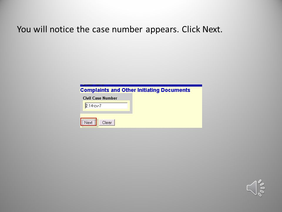 You will notice the case number appears. Click Next. 3