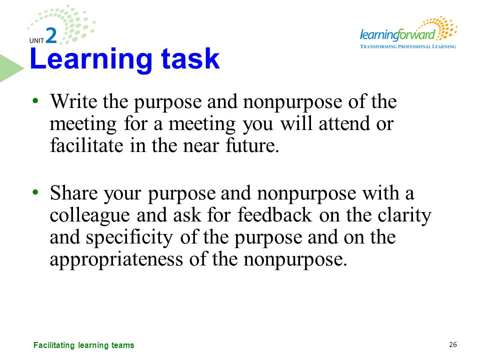 Write the purpose and nonpurpose of the meeting for a meeting you will attend or facilitate in the near future. Share your purpose and nonpurpose with