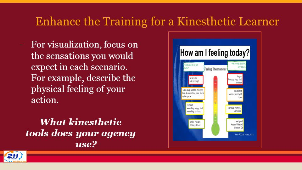 Enhance the Training for a Kinesthetic Learner -For visualization, focus on the sensations you would expect in each scenario.