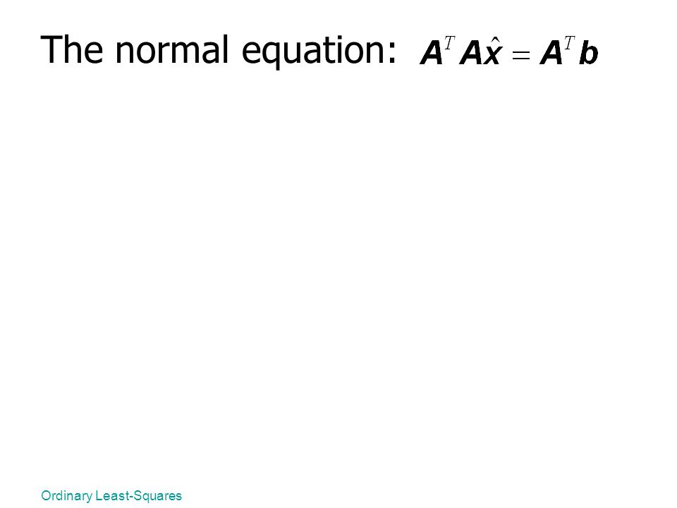 Ordinary Least-Squares The normal equation: