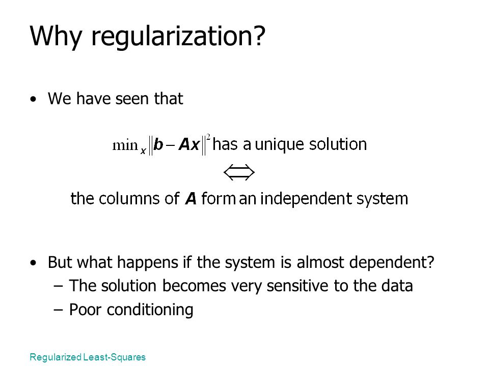 Regularized Least-Squares Why regularization.