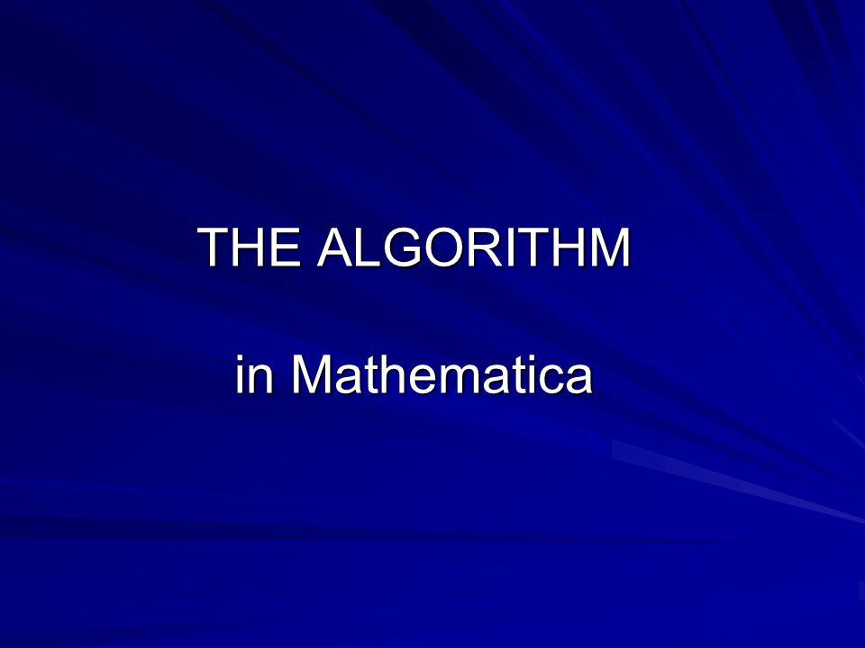 THE ALGORITHM in Mathematica