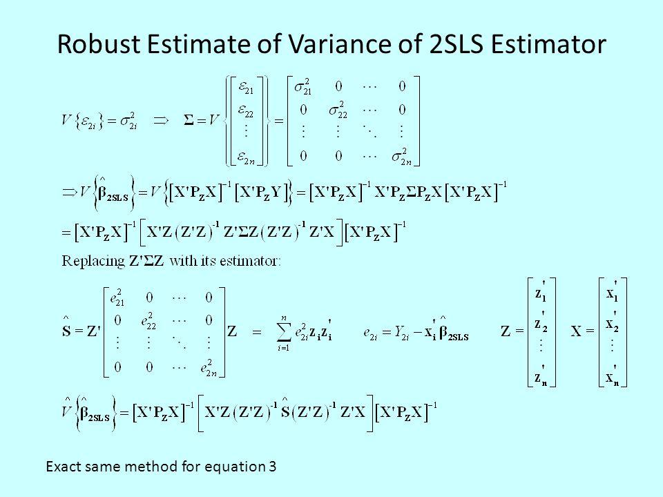 Robust Estimate of Variance of 2SLS Estimator Exact same method for equation 3