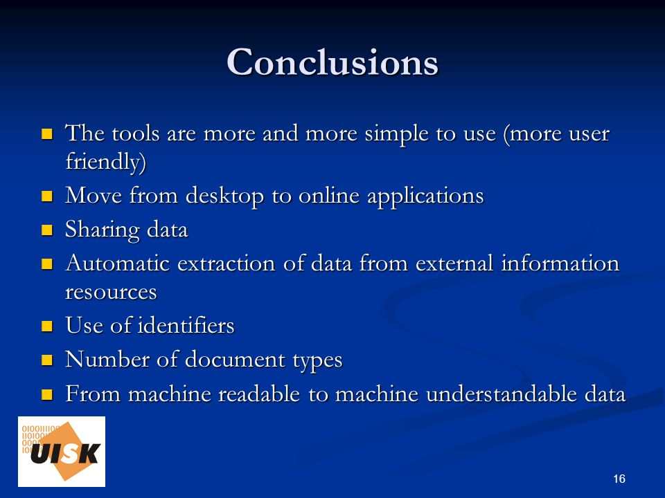 16 Conclusions The tools are more and more simple to use (more user friendly) The tools are more and more simple to use (more user friendly) Move from desktop to online applications Move from desktop to online applications Sharing data Sharing data Automatic extraction of data from external information resources Automatic extraction of data from external information resources Use of identifiers Use of identifiers Number of document types Number of document types From machine readable to machine understandable data From machine readable to machine understandable data