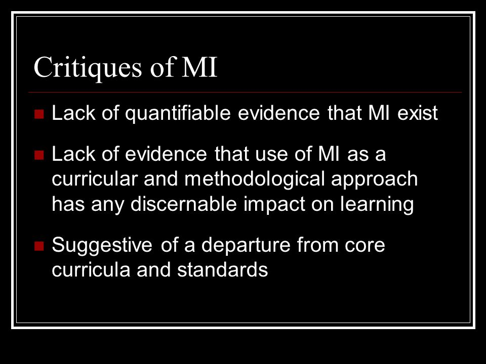 MI in the Classroom Delivery of instruction via multiple mediums Student-centered classroom Authentic Assessment Self-directed learning