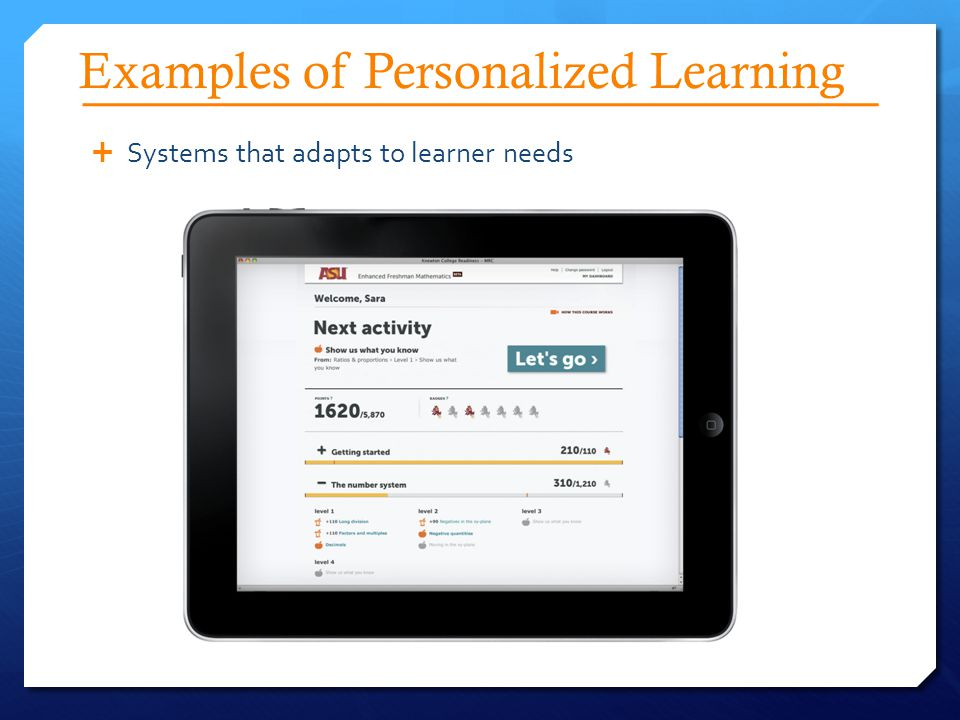 Examples of Personalized Learning  Systems that adapts to learner needs