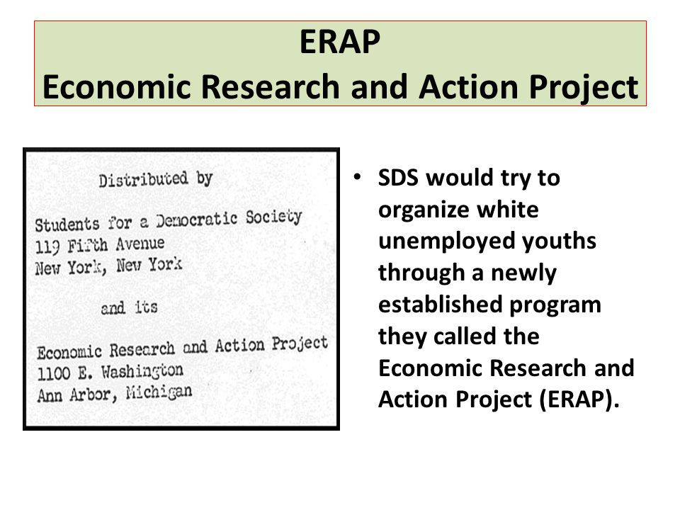 ERAP Economic Research and Action Project SDS would try to organize white unemployed youths through a newly established program they called the Econom