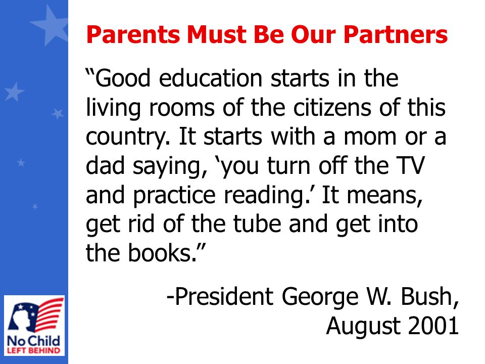 """Parents Must Be Our Partners """"Good education starts in the living rooms of the citizens of this country. It starts with a mom or a dad saying, 'you tu"""
