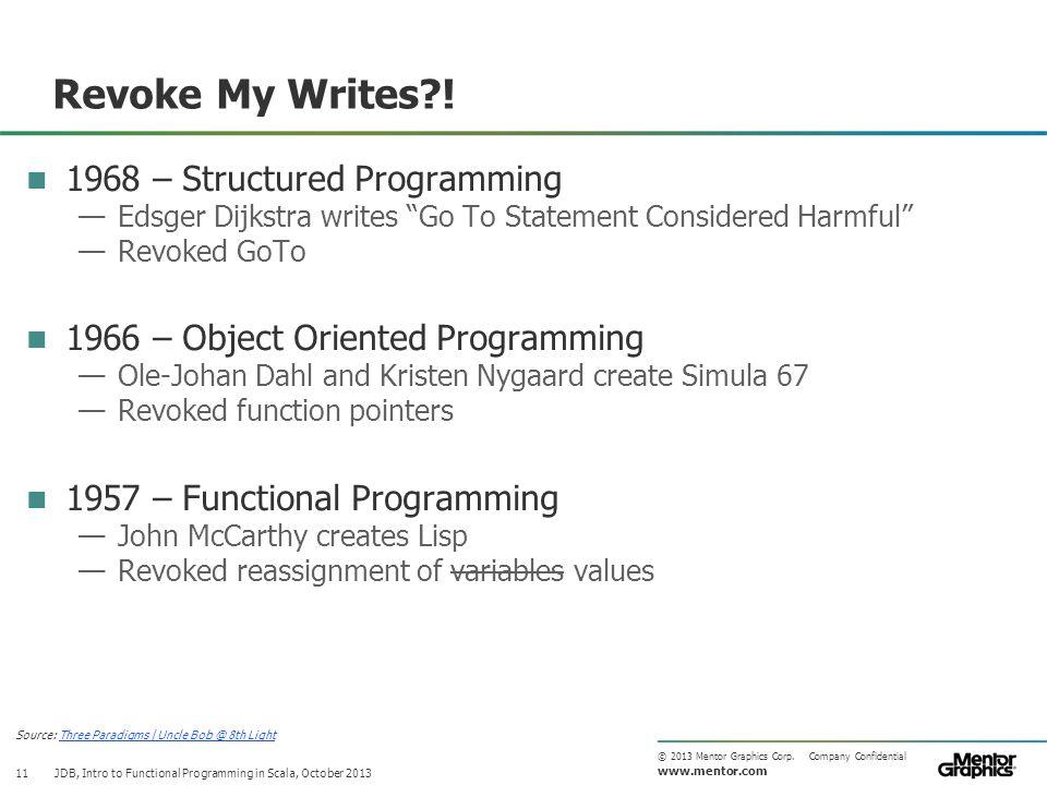 www.mentor.com © 2013 Mentor Graphics Corp. Company Confidential Revoke My Writes?.