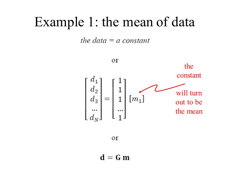 Example 1: the mean of data the constant will turn out to be the mean